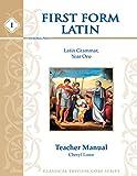 First Form Latin, Teacher Manual (English and Latin Edition)