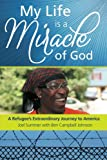 My Life is a Miracle of God: Story of an African Refugee