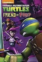Friend or Foe? (Teenage Mutant Ninja Turtles) (Junior Novel) by Gilbert, Matthew (2014) Paperback