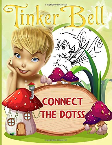 Tinkerbell Connect The Dots: Tinkerbell Crayola Relaxation Dot Art Coloring Activity Books For Adults And Kids
