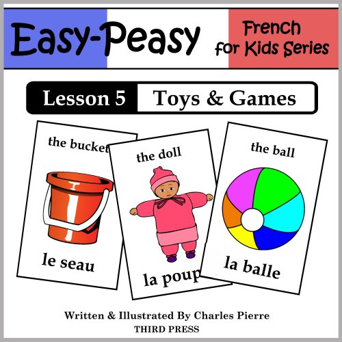 French Lesson 5: Toys & Games (Easy-Peasy French for Kids) (English Edition) PDF Books
