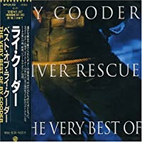 River Rescue: The Very Best Of Ry Cooder (Japan) by Ry Cooder