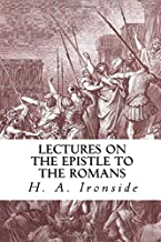 Lectures on the Epistle to the Romans (Ironside Commentary Series)