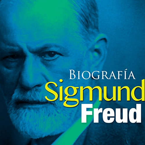 Biografía de Sigmund Freud [Biography of Sigmund Freud] cover art