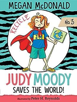 Judy Moody Saves the World! by [Megan McDonald, Peter H. Reynolds]