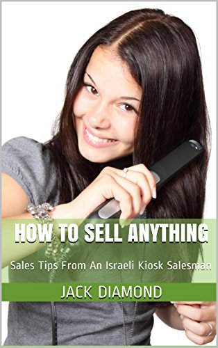 How To Sell A Hair Straightener: (Or Anything Else, Really) (English Edition)