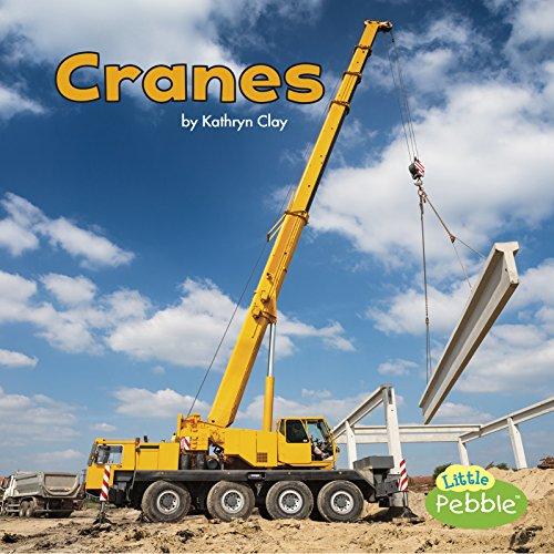 Cranes (Little Pebble: Construction Vehicles at Work)