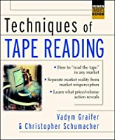 Techniques of Tape Reading (The Irwin Trader's Edge Series)