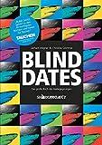Blind Dates: Begegnungen mit Haien: Das große Buch der Haibegegnungen
