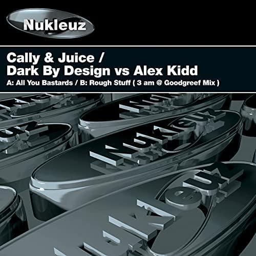 Cally & Juice, Dark By Design & Alex Kidd