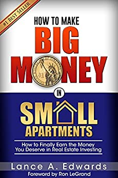 How to Make Big Money in Small Apartments by [Lance A. Edwards]