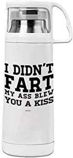 Easy Carry Leak Proof Durable, Eco-friendly and Healthy Thermos Cup I didn't fart my ass blew you a kiss Safe No-toxic Mugs