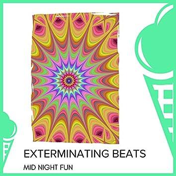 Exterminating Beats - Mid Night Fun