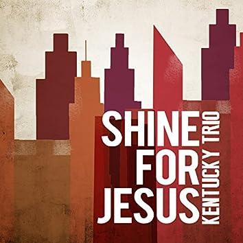 Shine for Jesus
