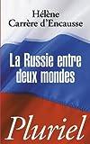 La Russie Entre Deux Mondes (French Edition) by Helene Carrere D'Encausse(2011-04-04) - 01/01/2011