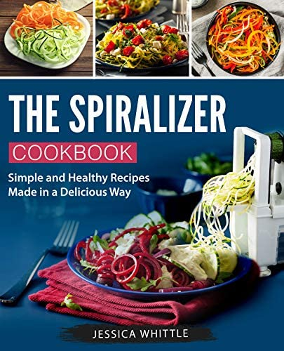 The Spiralizer Cookbook Simple and Healthy Recipes Made in a Delicious Way product image