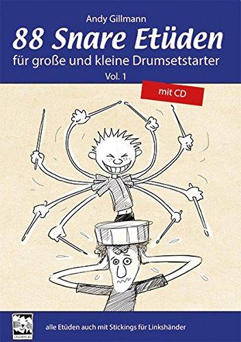 88 Snare Etüden für große und kleine Drumsetstarter: Vol. 1 mit CD. Alle Etüden auch mit Stickings für Linkshänder