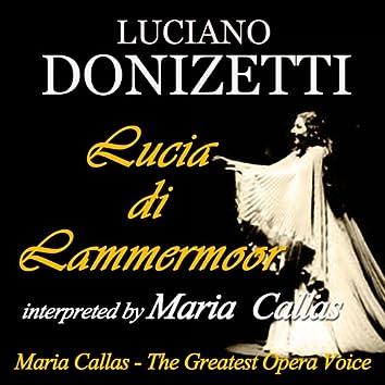 Donizzetti: Lucia di Lammermoor interpreted by Maria Callas (Maria Callas: The Greatest Opera Voice)