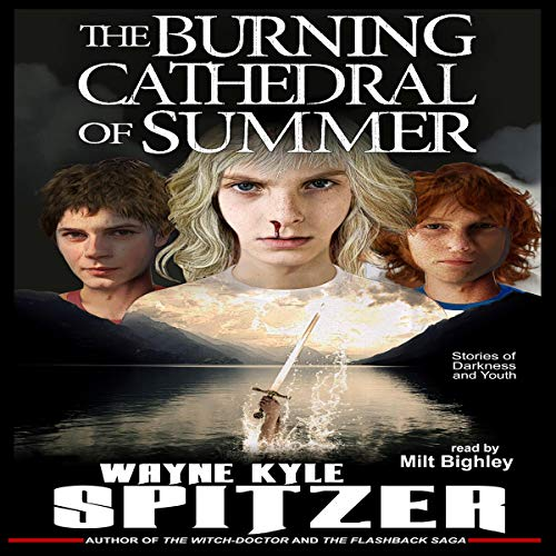 The Burning Cathedral of Summer audiobook cover art