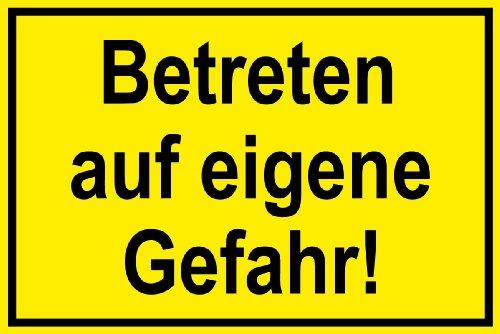 Hinweisschild - Betreten auf eigene Gefahr! - Kunststoff - 20 x 30 cm