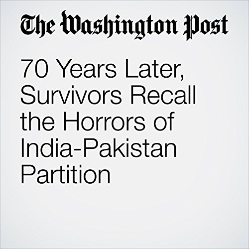 70 Years Later, Survivors Recall the Horrors of India-Pakistan Partition copertina