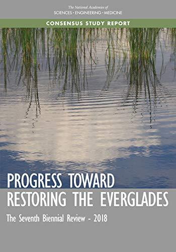 Progress Toward Restoring the Everglades: The Seventh Biennial Review - 2018