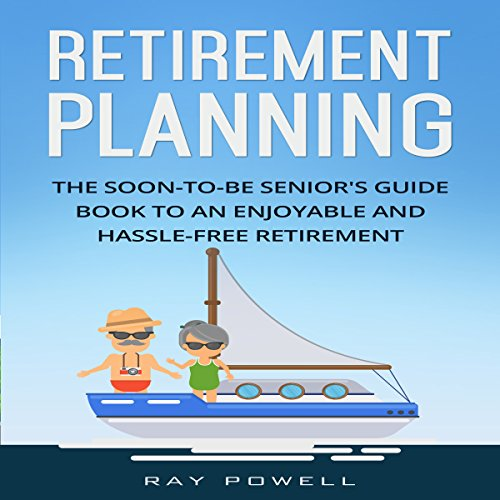 Retirement Planning: The Soon-to-Be Senior's Guidebook to an Enjoyable and Hassle-Free Retirement: Freedom Lifestyle, Volume 2 audiobook cover art