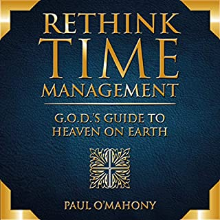 Rethink Time Management - G.O.D.'s Guide to Heaven on Earth cover art