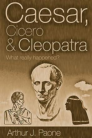 Caesar, Cicero & Cleopatra