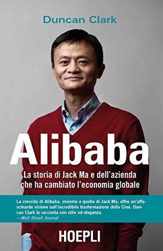 Alibaba. La storia di Jack Ma e dell'azienda che ha cambiato l'economia...