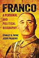 Franco: A Personal and Political Biography by Stanley G. Payne Jesus Palacios(2014-11-24)