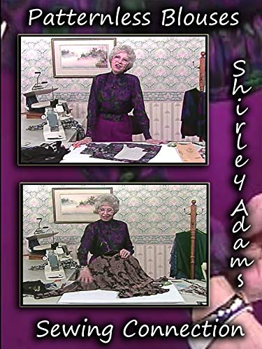 Patternless Blouses with Shirley Adams Sewing Connection