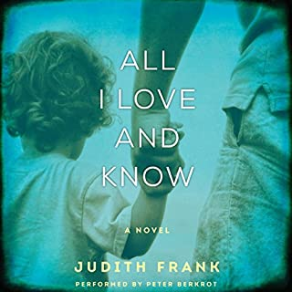 All I Love and Know audiobook cover art