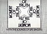 Moment of Truth with the Sounds of Life Singers - Vinyl LP Album