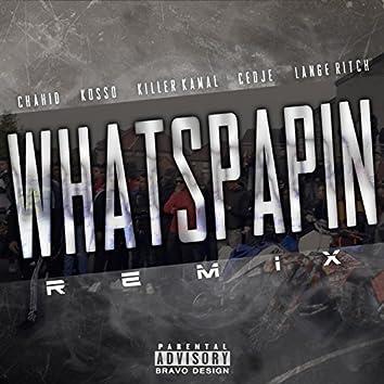 Whatspapin (Remix) [feat. Kosso, Killer Kamal, Cedje & Lange Ritch]