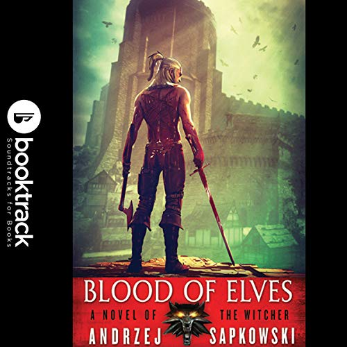 Blood of Elves (Booktrack Edition) audiobook cover art