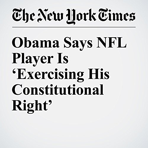 Obama Says NFL Player Is 'Exercising His Constitutional Right' cover art