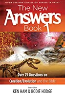 The New Answers Book: Over 25 Questions on Creation/Evolution And The Bible (Answers Book Series)