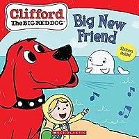 Big New Friend (Clifford the Big Red Dog)