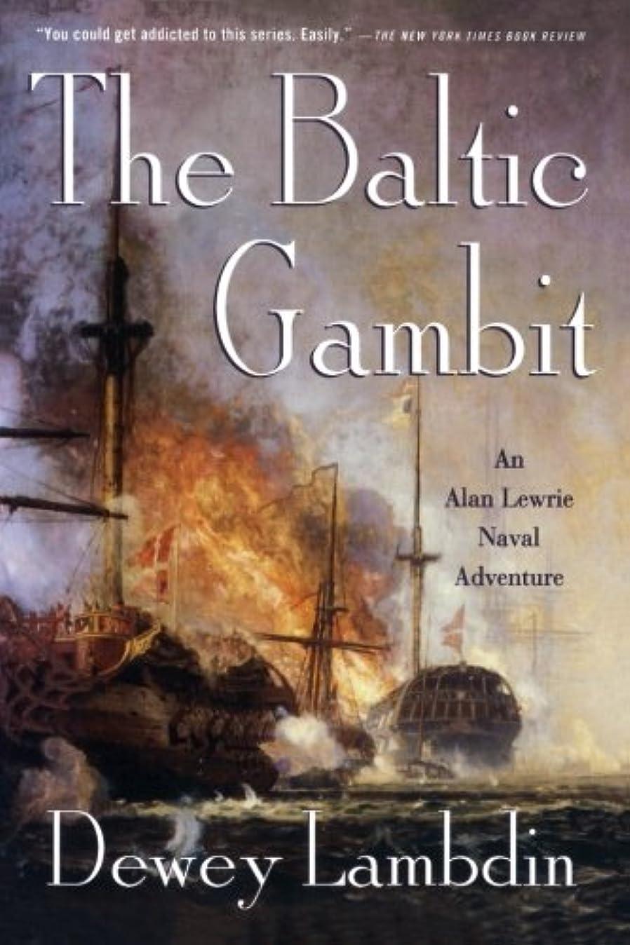 葉を集める外部眠りThe Baltic Gambit: An Alan Lewrie Naval Adventure (Alan Lewrie Naval Adventures)