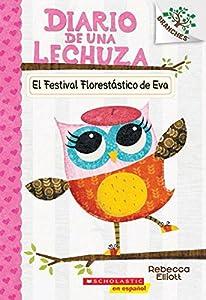 Diario de una Lechuza #1: El Festival Florestástico de Eva (Eva's Treetop Festival): Un libro de la serie Branches (1) (Spanish Edition)