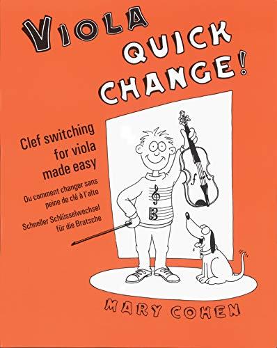 Viola Quick Change!: Clef Switching for Viola Made Easy: Clef Switching for Viola Made Easy/Ou Comment Changer Sans Peine de Cle A L'Alto/Schneller Schlusselwechsel Fur Die Bratsche (Faber Edition)
