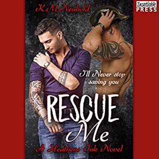 Rescue Me     Heathens Ink, Book 1              By:                                                                                                                                 K.M. Neuhold                               Narrated by:                                                                                                                                 Cooper North                      Length: 4 hrs and 50 mins     9 ratings     Overall 4.8