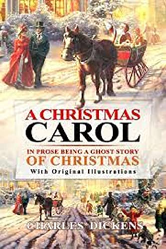 A Christmas Carol in Prose; Being a Ghost Story of Christmas: annotated (English Edition)