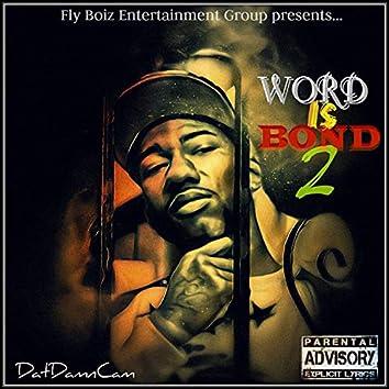 Word Is Bond 2