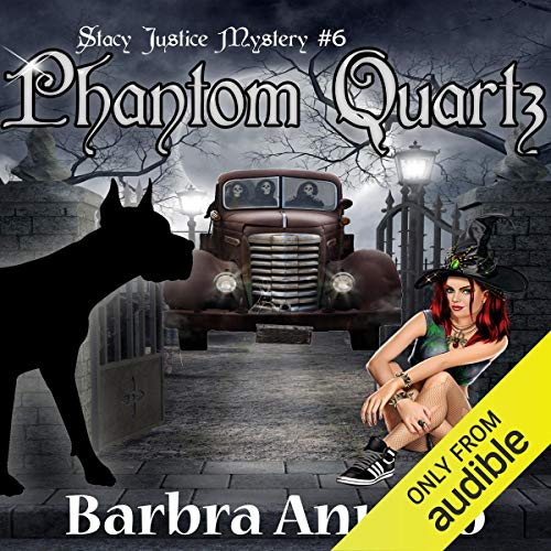 Phantom Quartz: A Stacy Justice Witch Mystery, Book 6 audiobook cover art