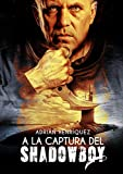 A la captura del Shadowboy: (Spanish Edition) (The Capture of Shadowboy)
