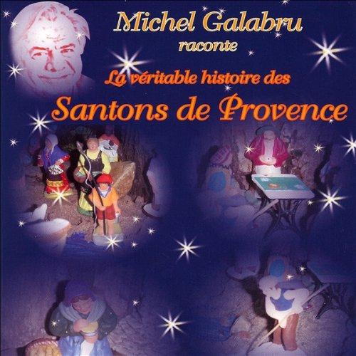 Couverture de La véritable histoire des Santons de Provence