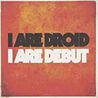 I Are Droid