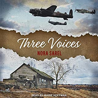 Three Voices                   By:                                                                                                                                 Nora Sarel                               Narrated by:                                                                                                                                 Marie Hoffman                      Length: 9 hrs and 48 mins     2 ratings     Overall 4.0